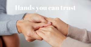 Hands You Can Trust